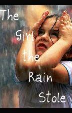 The Girl the Rain Stole {ON HOLD} by JaimeNC
