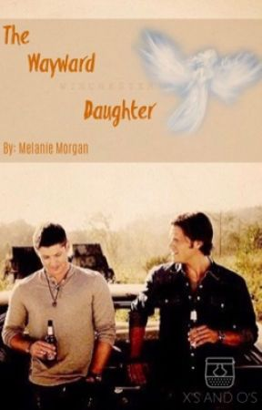 The Wayward Daughter #Wattys2017 by spntrueforever