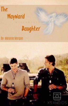 The Wayward Daughter by spntrueforever