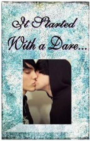 It started with a dare... (BoyxBoy) by xxxCandyCane16xxx