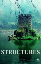 STRUCTURES by AKingVic