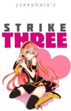 Strike Three (Two-Shots) by yzeepbata