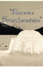Reverse Frankenstein by SapphireWolf201