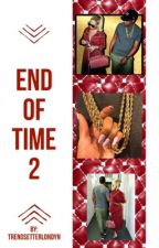 End of Time 2 by TrendsetterLondyn