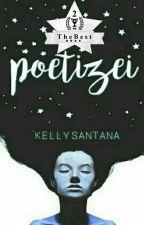 Poetizei by kellyanonyma