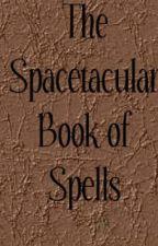 The Spacetacular Book of Spells (Grade 1) by XxPigfartsStudentxX