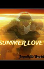 """Summer Love""  by JaquiiAleWorld"