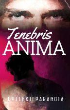 Tenebris Anima by DyslexicParanoia
