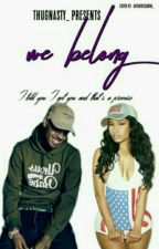 We Belong  by ThugNasty-