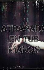 Atrapada En Tus Manos by Cherry15_BTS
