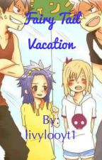 Fairy tail vacation  by livylooyt1