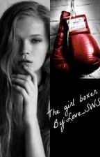 The Girl Boxer|| l.t by _staystrong_xox