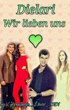Dielari ~Wir Lieben Uns. by ClariMyPrincess01