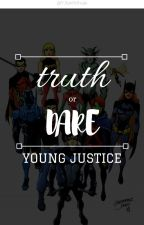 Young Justice Truth or Dare by YJfanficfreak