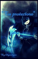 tu protectora(reaper!sansxlectora) by Daly-chan21