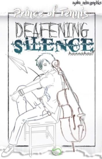 Deafening Silence ( prince of tennis) (#wattys2016)