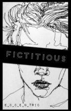 Fictitious by E_C_C_E_N_TRIC