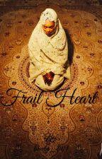 Frail heart  by tweety_001