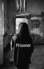Prisoner//E.D & G.D. Story  by dolantwinzforever
