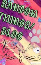 Random things/blog by nerdyqueen526