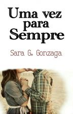 Uma Vez Para Sempre by SaraGabrielaGonzaga