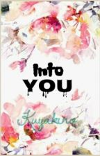 Into you by QhuinNo99