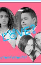 LOVE?-Backstage fanfic by EmFelton101