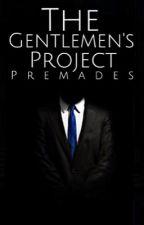 The Gentlemen's Premades  by TheGentlemensProject
