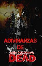Adivinanzas de The Walking Dead. by chxndleruxdark