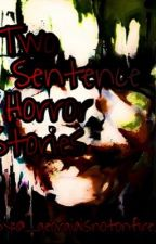 Two Sentence Horror Stories  by bohemian-macca