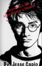 Hermione's Sis  Harry Potter x Reader  by CoolioGalaxy