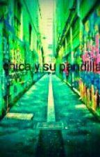 La Chica Y Su Pandilla (TERMINADA) by laturca2016