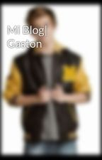 Mi Blog| Gaston by SoyGastonPerida_
