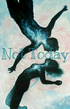 ♊Not Today♊ by Padalecki_jerk