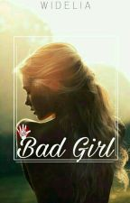 Bad Girl ✔ by Wiblisx