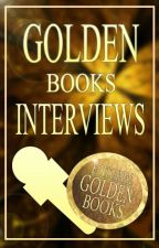 Golden Books Interviews by GoldenBookss