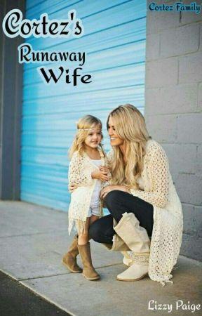 Cortez's Runaway Wife {Cortez Brothers 1} by worldreader18