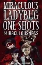 Miraculous Ladybug One Shots ; mlb [os] ☓ by MIRACULOUSNESS