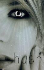 Hush by 101BlackStars