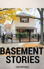 Basement Stories by GreenPencil