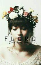 FLORA [One Shot Story] by SkyPinkBlueViolet