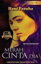 MERAH CINTA DIA by hanifazuha
