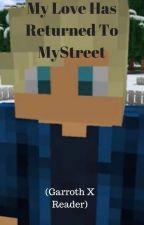 My Love Returns To MyStreet (Garroth X Reader) by rachael8175