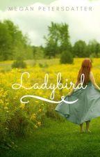 Ladybird (Irish Thistle, #2) by accidental_roses