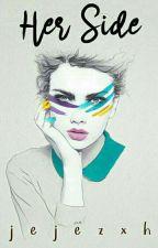 Her Side by jejezxh