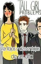 """💟😊 """"Ventajas y Desventajas de ser alta"""" 😊💟 by Bandycass"""