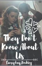 They Don't Know About Us by Everyday_Rocking