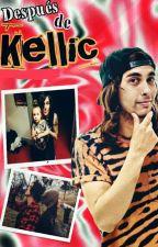 Después de Kellic || Historia Realista by -BxnBruce
