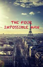 THE FOUR IMPOSSIBLE MAN by DfShafwan