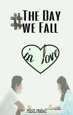The Day We Fall In Love by Miss_Mabel